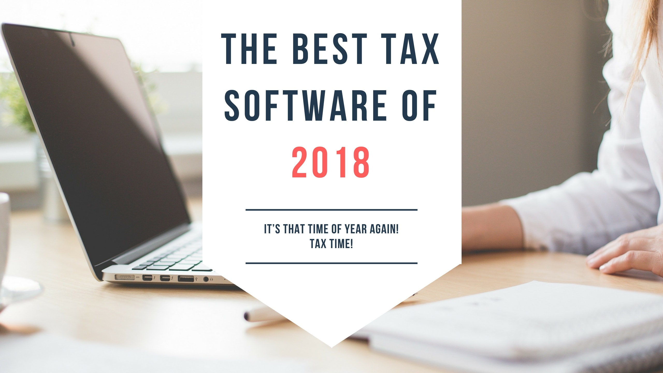 THE BEST TAX SOFTWARE OF 2018!